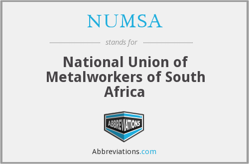 NUMSA - National Union of Metalworkers of South Africa