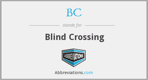 BC - Blind Crossing