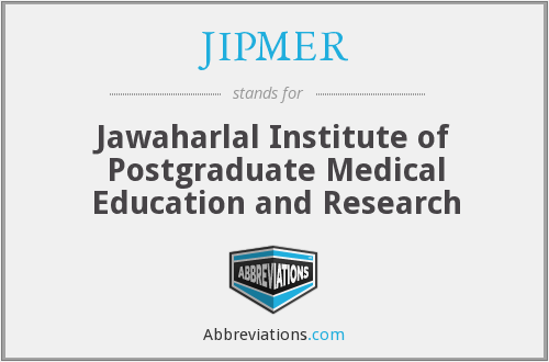 JIPMER - Jawaharlal Institute of Postgraduate Medical Education and Research