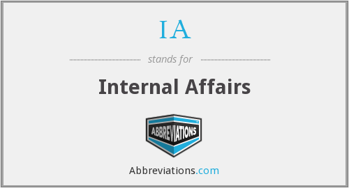 IA - Internal Affairs