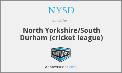 NYSD - North Yorkshire/South Durham (cricket league)
