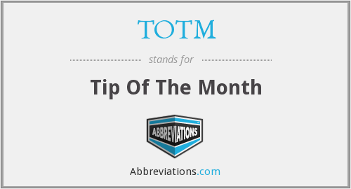 TOTM - Tip Of The Month