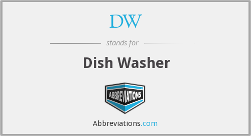 DW - Dish Washer