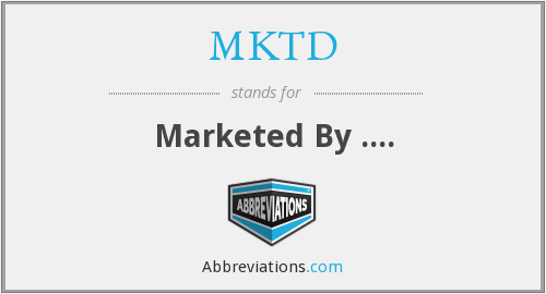 MKTD - Marketed By ....
