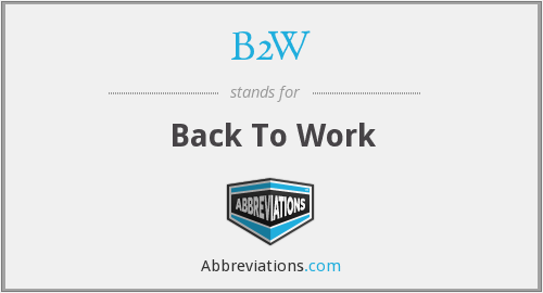 B2W - Back To Work