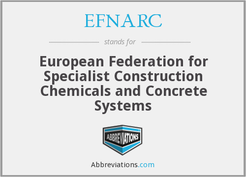 EFNARC - European Federation for Specialist Construction Chemicals and Concrete Systems