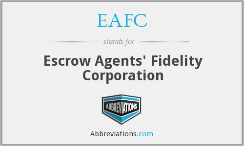 EAFC - Escrow Agents' Fidelity Corporation