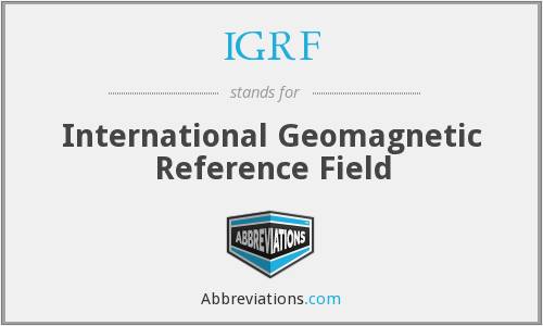 IGRF - International Geomagnetic Reference Field