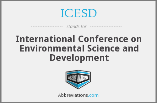 ICESD - International Conference on Environmental Science and Development