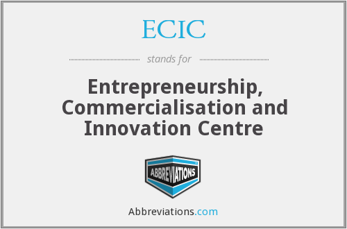 ECIC - Entrepreneurship, Commercialisation and Innovation Centre
