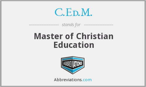 C.Ed.M. - Master of Christian Education