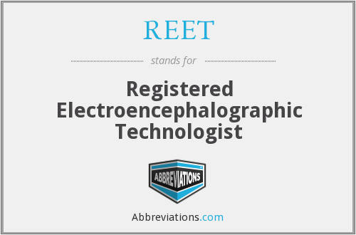 REET - Registered Electroencephalographic Technologist
