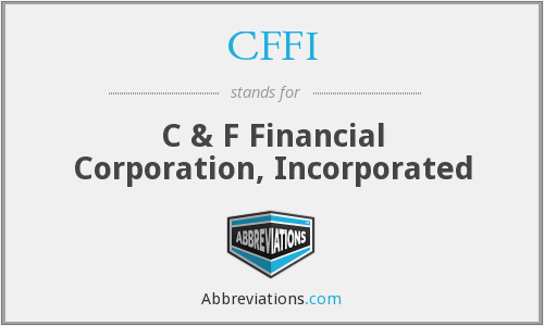 CFFI - C & F Financial Corporation, Incorporated