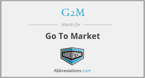 G2M - Go To Market