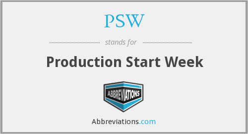 PSW - Production Start Week