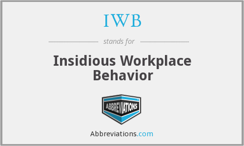 IWB - Insidious Workplace Behavior