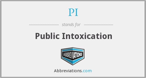 PI - Public Intoxication