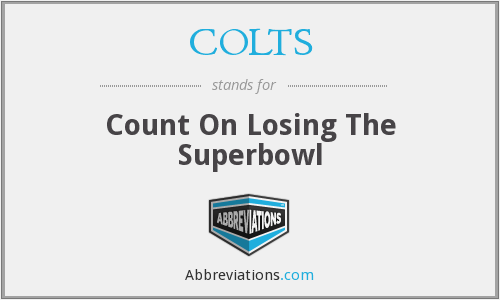 COLTS - Count On Losing The Superbowl