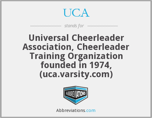 UCA - Universal Cheerleader Association, Cheerleader Training Organization founded in 1974, (uca.varsity.com)