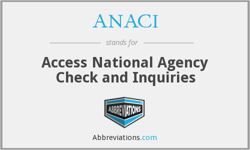 ANACI - Access National Agency Check and Inquiries