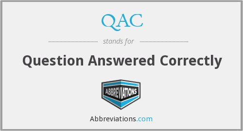 QAC - Question Answered Correctly