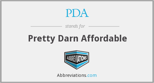 PDA - Pretty Darn Affordable