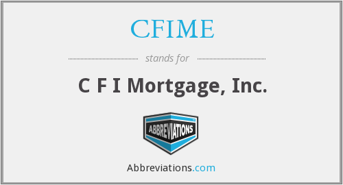 CFIME - C F I Mortgage, Inc.