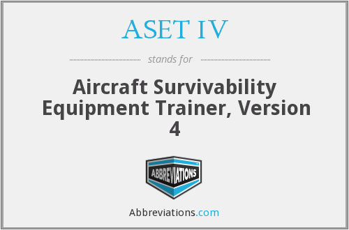 What does ASET IV stand for?
