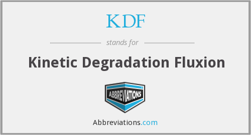 KDF - Kinetic Degradation Fluxion