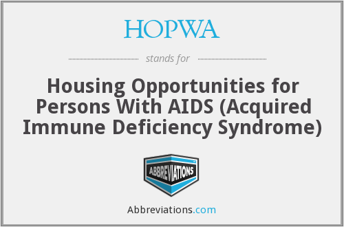 HOPWA - Housing Opportunities for Persons With AIDS (Acquired Immune Deficiency Syndrome)