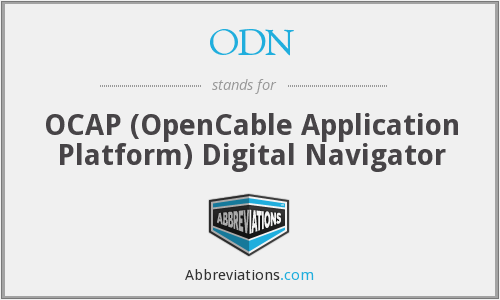 ODN - OCAP (OpenCable Application Platform) Digital Navigator