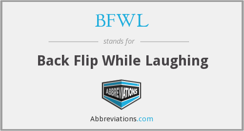 BFWL - Back Flip While Laughing
