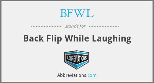 BFWL - Back Flip While Laughing