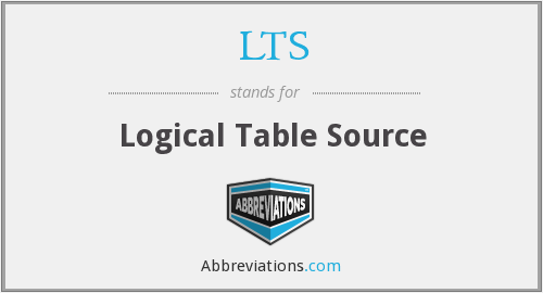 LTS - Logical Table Source