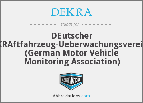 DEKRA - DEutscher KRAftfahrzeug-Ueberwachungsverein (German Motor Vehicle Monitoring Association)