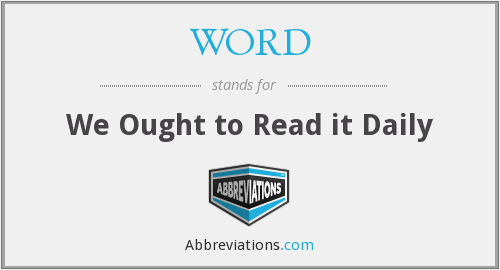 WORD - We Ought to Read it Daily