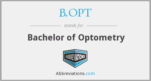 B.OPT - Bachelor of Optometry