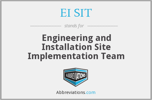 EI SIT - Engineering and Installation Site Implementation Team