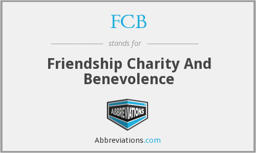 FCB - Friendship Charity And Benevolence