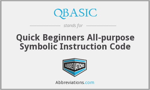 QBASIC - Quick Beginners All-purpose Symbolic Instruction Code