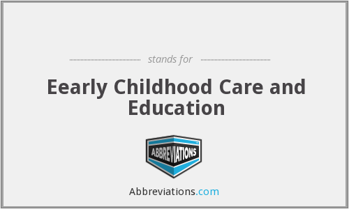 ЕССЕ - Eearly Childhood Care and Education