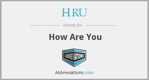 HRU - How Are You