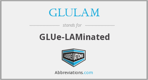What does GLULAM stand for?