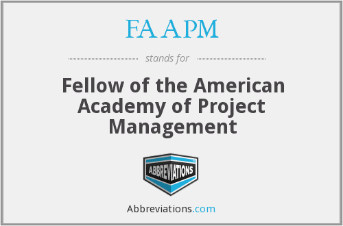FAAPM - Fellow of the American Academy of Project Management