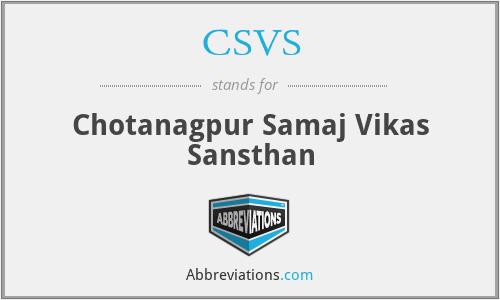 CSVS - Chotanagpur Samaj Vikas Sansthan