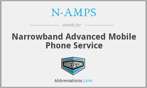 N-AMPS - Narrowband Advanced Mobile Phone Service