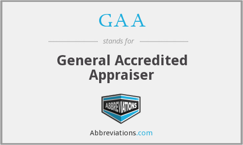 GAA - General Accredited Appraiser