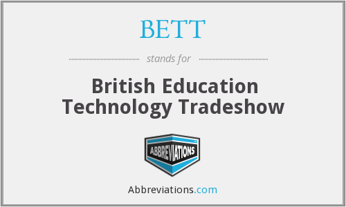 BETT - British Education Technology Tradeshow