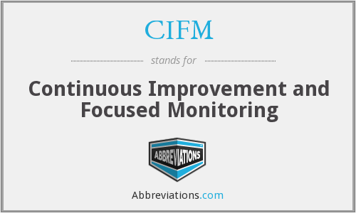 CIFM - Continuous Improvement and Focused Monitoring