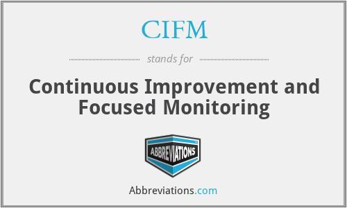 CIFM - Continuous Improvement and Focused Monitoring